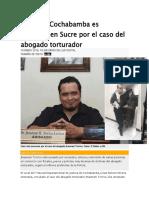 Vocal de Cochabamba Es Detenido en Sucre Por El Caso Del Abogado Torturador