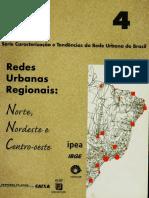Caracterização e Tendências Da Rede Urbana Do Brasil .Redes Urbanas Regionais. Norte, Nordeste e Centro-Oeste. IBGE-UNICAMP. 2000
