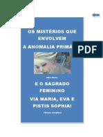 Os Mistérios Que Envolvem a Anomalia Primária & O Sagrado Feminino & Maria, Eva e Pistis Sophia!