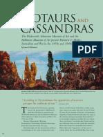 Minotaurs and Cassandras