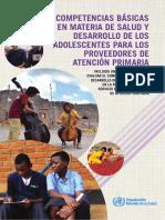 OMS - (2015) Competencias Básicas en Materia de Salud y Desarrollo de Los Adolescentes Para Los Proveedores de Atención Primaria