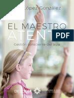 El maestro atento. Gesti�n consciente del aula - Luis L�pez Gonz�lezIMPRIMIR.pdf
