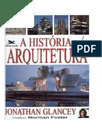 A História da Arquitetura _ Jonathan Glancey _ 2001 completo.pdf