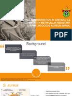 ANTIBIOTICS ADMINISTRATION IN CRITICAL ILL PATIENT WITH METHICILLIN RESISTANT STAPHYLOCOCCUS AUREUS (MRSA).pptx