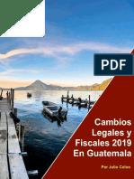 Cambios Legales y Fiscales 2019 en Guatemala Por Julio Colon.pdf