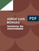 História Da Eternidade - Jorge Luis Borges