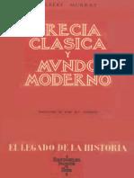 Murray, Gilbert. - Grecia Clasica y Mundo Moderno [1962]