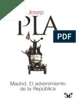 Josep Pla - Madrid. El Advenimiento de La República