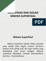 Mikologi - Identifikasi Mikosis Superfisial