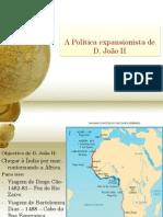 A Política expansionista de D