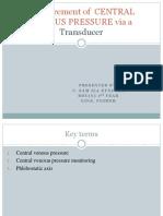Measurement of CENTRAL VENOUS PRESSURE via a Transducer