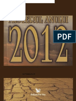 Misterul Anului 2012 - Preziceri, Profetii Si Posibilitati