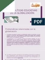 Las Políticas Educativas en La Globalización