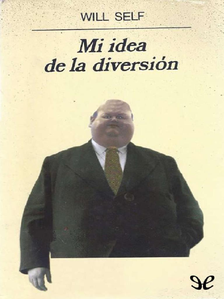 f96a7ac77 Self, Will -Mi idea de la divesion.pdf | Imagen | Verdad