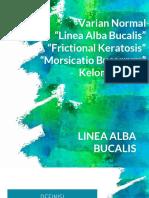 Linea Alba Bucalis, Frictional Keratosis & Morsicatio Bucarrum-2