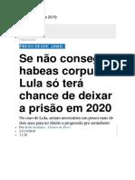 Se Não Conseguir Habeas Corpus, Lula Só Terá Chance de Deixar a Prisão Em 2020