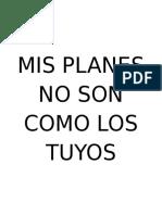 Mis Planes No Son Como Los Tuyos