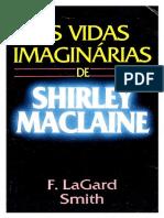 F. Lagard Smith - As Vidas Imaginarias de Shirley Maclaine. (2)