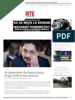 22.01.19 Ex Gobernador de Oaxaca Busca Dirigir El PRI a Nivel Nacional