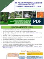 Pedoman Pinjam Pakai Kawasan Hutan Permenlhk p.27 Tahun 2018 Padang 4 Des 2018-1