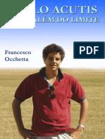 Carlo Acutis - A Vida Além Do Limite