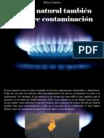 Henry Camino - El Gas Natural También Produce Contaminación