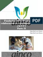 Edgar Raúl Leoni Moreno - Fundación AINCO Cuenta Con La Colaboración de Estudiantes de La USM y La UCV, Parte II