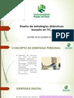 Diseño de Estrategias Didácticas Basada en TIC - Javier Gomez