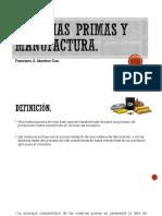 Materias Primas y Manufactura
