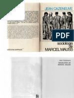 Cazeneuve, Jean - Sociologia de Marcel Mauss Ed. Peninsula 1970.pdf