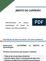 Administração Do Tempo Organização Do Plano de Estudo e Da Rotina Acadêmica