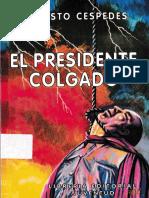 Augusto Céspedes - El presidente colgado