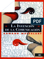 Mattelart, Armand (1995) - La Invención de La Comunicación