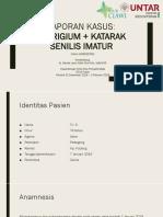 PPT Laporan Kasus Pterigium + Katarak Senilis Imatur