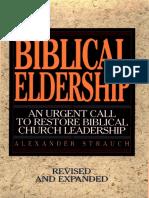 Alexander Strauch, Stephen Sorenson, Amanda Sorenson - Biblical Eldership_ An Urgent Call to Restore Biblical Church Leadership-Lewis and Roth Publishers (2003).pdf