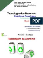 Aula 02 - Aluminio e Suas Ligas - Reciclagem e Tratamentos