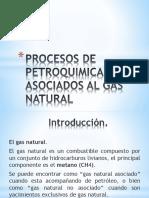 Procesos de Petroquimica Asociados Al Gas Natural