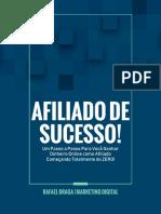 Afiliado de Sucesso! - Rafael Braga