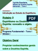 Fundamental I - Modulo I - Roteiro 2 - Espiritismo ou Doutrina Espírita - conceito e objeto