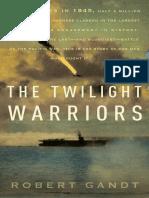 Twilight Warriors by Robert Gandt - Excerpt