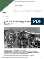 ¿Qué es la pulvimetalurgia o metalurgia de polvos_ – Aprende Ciencia y Tecnología.pdf