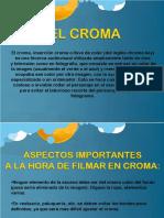 El Croma y sus usos