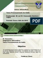 Informatica_III_Unidad_2_Procesamiento_de_audio_Area Academica Informatica M. en CE. Esmeralda Quintero Lopez