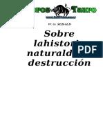 Sebald, W.G. - Sobre La Historia Natural De La Destruccion