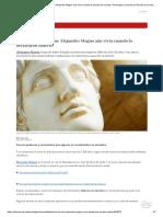 Alejandro Magno Aún Vivía Cuando Lo Declararon Muerto _ Tecnología y Ciencias _ Ciencias _ El Comercio Perú