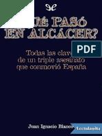Que Paso en Alcacer - Juan Ignacio Blanco