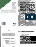 RIBEIRO, M.L.S. História Da Educação Brasileira