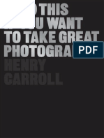 Henry Carroll - Read This if You Want to Take Great Photographs (0)