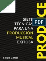 Siete Tecnicas Para Una Produccion Musical Exitosa