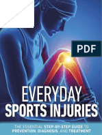 Everyday Sports Injuries the Essential Step-By-Step Guide to Prevention, Diagnosis, And Treatment